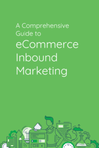 a-comprehensive-guide-to-ecommerce-inbound-marketing