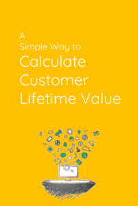 a-simple-way-to-calculate-customer-lifetime-value