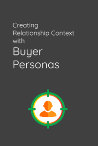 creating-relationship-context-with-buyer-personas